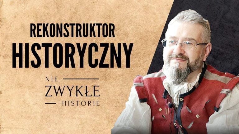 Rekonstrukcje historyczne. Daniel Wiktorowicz