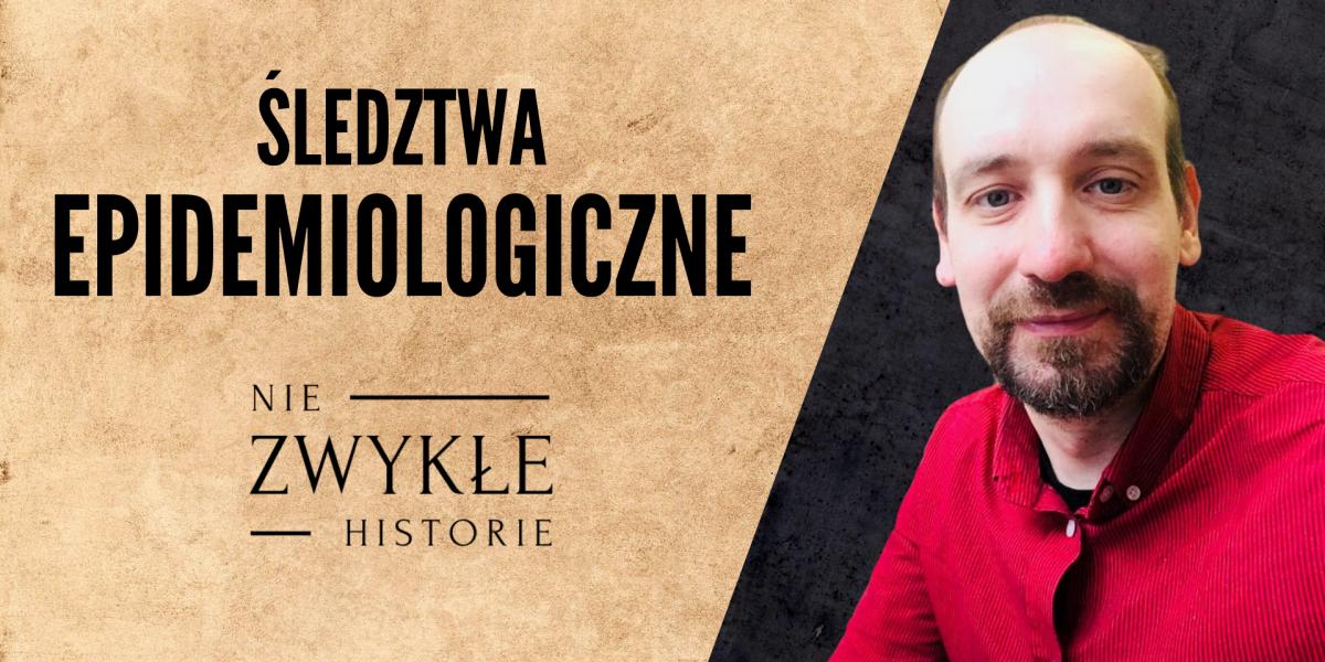 ŚLEDZTWA EPIDEMIOLOGICZNE. Rafał Halik